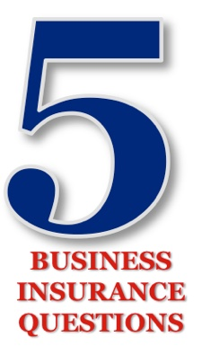 Business Insurance Questions for Small Business Owners