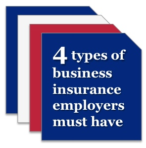4 types of business insurance for employers