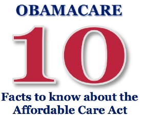 10 health insurance facts you need to know about ObamaCare - The Affordable Care Act